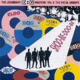Shoo-Be-Doo-Be (The Legendary Dig Masters, Volume 4: The Vocal Groups)