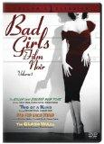 Bad Girls of Film Noir, Vol. 1 (The Killer That Stalked New York / Two of a Kind / Bad for E...
