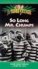 Three Stooges: So Long Mr. Chumps [VHS]
