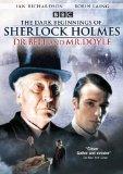 Dark Beginnings of Sherlock Holmes - Dr. Bell & Mr. Doyle