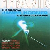 Titanic: The Essential James Horner Film Music Collection (Film Score Re-recording Compilation)