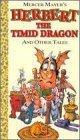 Mercer Mayer; Herbert the Timid Dragon [VHS]
