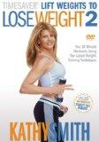 Kathy Smith TimeSaver - Lift Weights to Lose Weight, Vol. 2