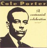 Cole Porter: A Centennial Celebration