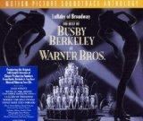 Lullaby Of Broadway: The Best Of Busby Berkeley At Warner Bros.: Motion Picture Soundtrack A...