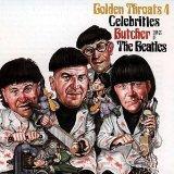 Golden Throats 4: Celebrities Butcher the Beatles