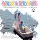 Love Songs for Christian Couples - Volume 2