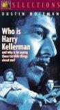 Who Is Harry Kellerman and Why Is He Saying Those Terrible Things About Me?  [VHS]