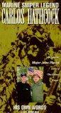 Marine Sniper Legend: Carlos Hathcock - His Own Words [VHS]