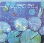 Water's Edge: Sounds of Wood, String, Reed and Nature