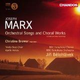 Marx: Orchestral Songs And Choral Works