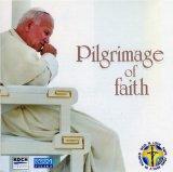 Pope John Paul II: Pilgrimage of Faith