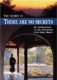 The Secret Is There Are No Secrets: An Introduction to Zen Meditation