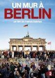 A wall in Berlin [DVD] (2009) Patrick Rotman