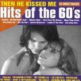Hits of 60s-Then He Kissed Me