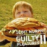 Guilty Pleasures 2-Scott Murphy No
