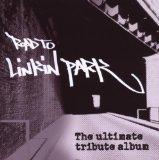 Road to Linkin Park: Ultimate Tribute Album