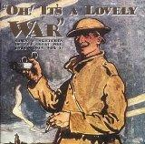 Oh! It's A Lovely War : Songs & Sketches of the Great War 1914-18 (Vol 1)
