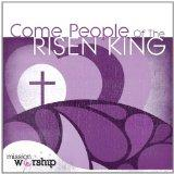 Mission Worship - Come People of the Risen King