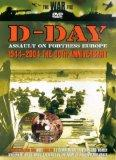 D-Day Assault On Fortress Europe 1944-2004 The 60th Anniversary