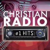 Christian Radio #1 Hits