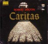 Saxton: Caritas - An Opera in two acts