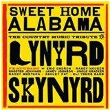 Sweet Home Alabama- The Country Music Tribute To Lynyrd Skynyrd