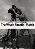 The Whole Shootin Match