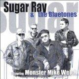 Sugar Ray & the Bluetones featuring 'Monster' Mike Welch