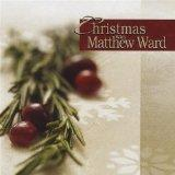 Christmas with Matthew Ward