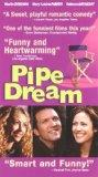 Pipe Dream [VHS]