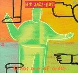Hip Jazz-Bop!: Chaos Out of Order