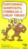CARTOONING:  SHORTCUTS, FORMULAS & CHEAP TRICKS [VHS]
