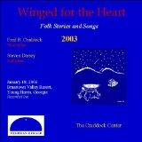 Winged for the Heart: Folk Stories and Songs 2003