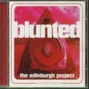 Blunted: The Edinburgh Project