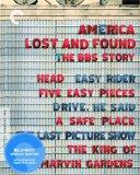 America Lost and Found: The BBS Story (Head / Easy Rider / Five Easy Pieces / Drive, He Said...