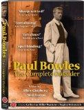 Paul Bowles - The Complete Outsider