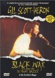 Gil Scott-Heron: Black Wax Plus 'Is That Jazz?'