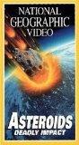 Asteroids: Deadly Impact (National Geographic Video) [VHS]