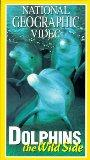 National Geographic's Dolphins: The Wild Side [VHS]