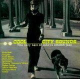 Cool City Sounds~The Very Best of Today's Smooth Jazz