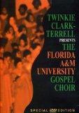 Twinkie Clark Presents the Flordia A&M Gospel Choir