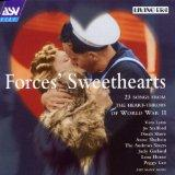 Forces' Sweethearts: 23 songs from the Heart-Throbs of Word War II (Mono Recordings, 1939-1944)