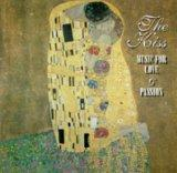 The Kiss: Music for Love and Passion
