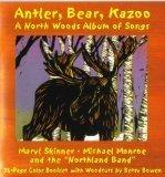 Antler, Bear, KazooA North Woods Album of Songs