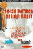 Pre-Code Hollywood - The Risque Years (Of Human Bondage / Millie / Kept Husbands)