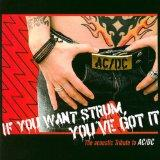 Ac/Dc Tribute: If You Want Strum You've