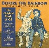 Before the Rainbow : The Original Music of Oz