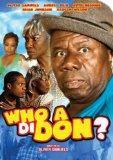 Who A Di Don?