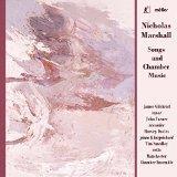 Nicholas Marshall: Songs & Chamber Music